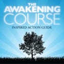 The Awakening Course: Attracting Wealth, Health, Happiness And Love.